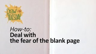 Draw Tip Tuesday: How To Deal With The Blank Page