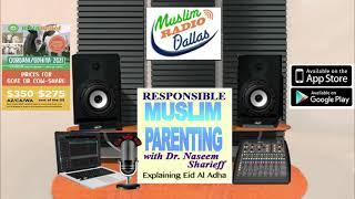 Responsible Muslim Parenting with Dr. Naseem Sharieff Explaining Eid Al Adha