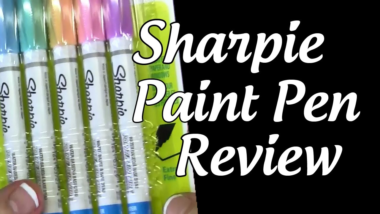 Sharpie Paint Pen Review Sharpie Paint Marker Review Youtube