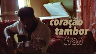 Gambar cover fran - coração tambor (videoclipe oficial)