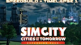 Simcity 5 Speedbuild + Timelapse