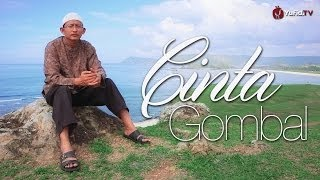 Nasehat Pelembut Hati: Cinta Gombal - Ustadz Badrusalam, Lc.