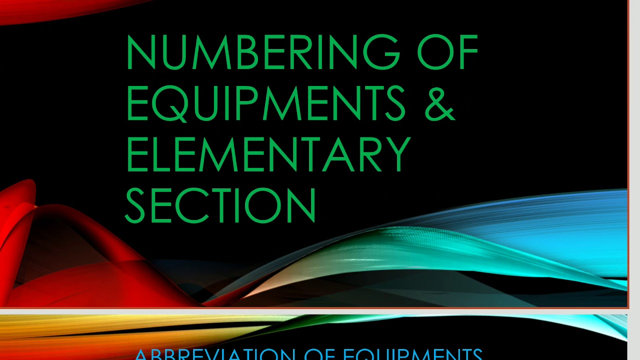 Numbering scheme of Equipments and Elementary section