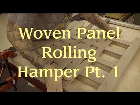 Woven Panel Rolling Hamper Pt. 1: Joinery & Woven Panels