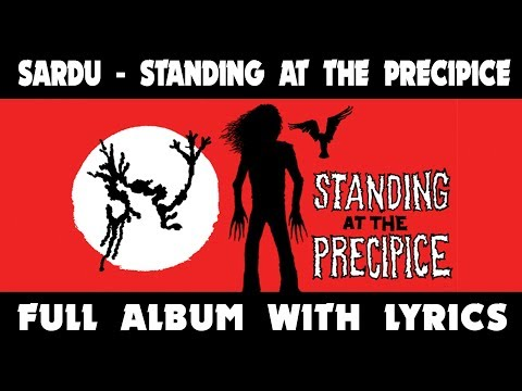 Sardu - Standing at the Precipice (FULL ALBUM w/  LYRICS)