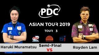 2019 PDC Asian Tour 3 Semi-Final Two : Haruki Muramatsu vs Royden Lam