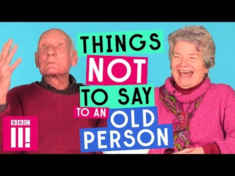 Things Not To Say To An Old Person