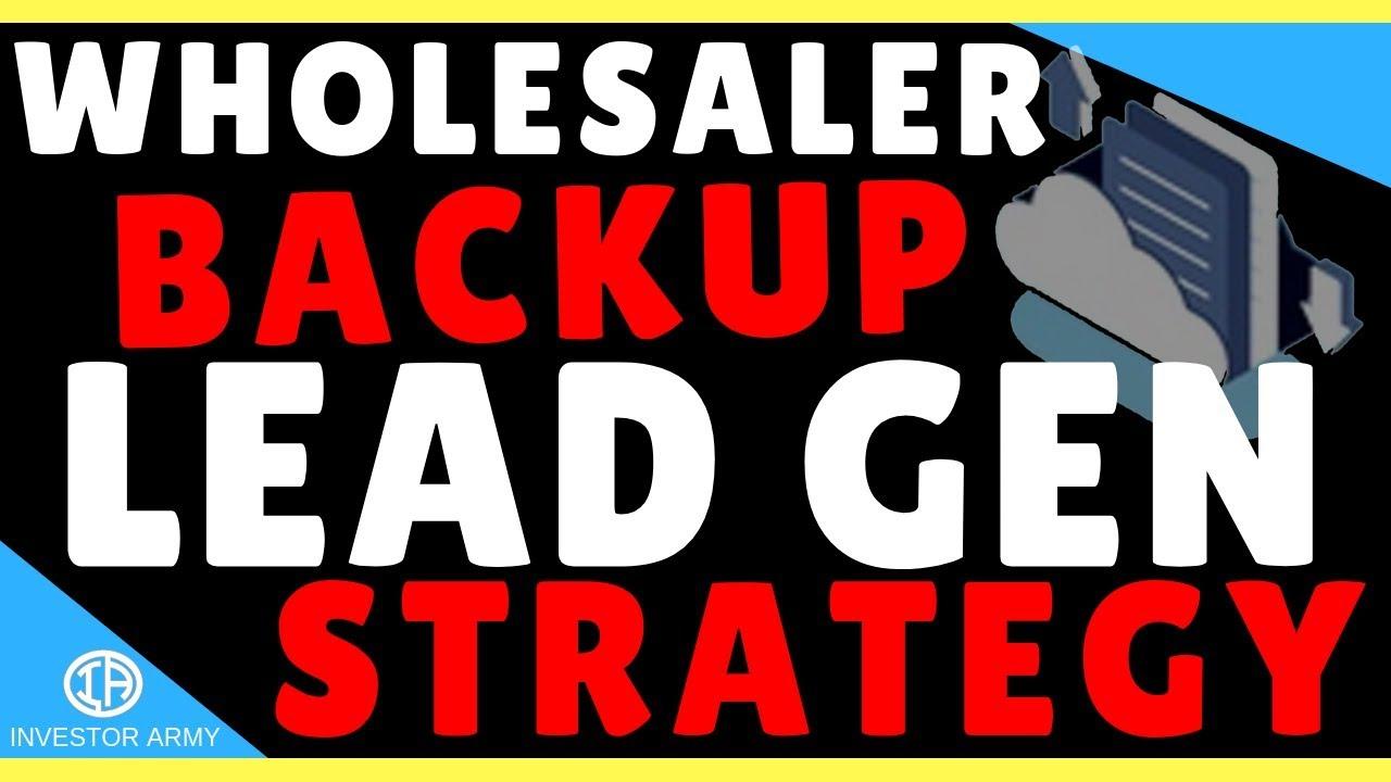 Wholesaler Backup Lead Generation Strategy