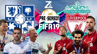 FIFA 19 - ทรานเมียร์ โรเวอร์ส VS ลิเวอร์พูล - ปรีซีซั่น2019