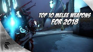 Warframe: Top 10 Melee Weapons for 2018