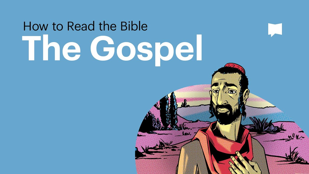 How to Read the Bible: The Gospel