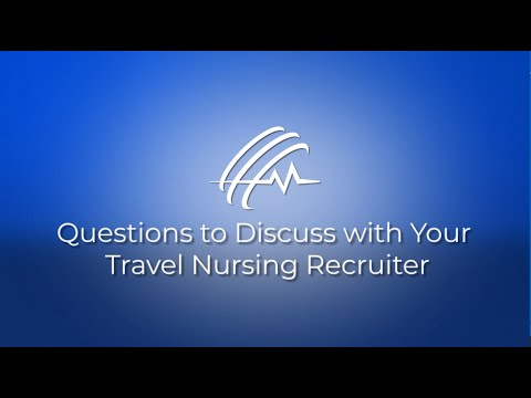 Questions to Discuss with Your Travel Nursing Recruiter