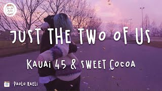 Download Kauai 45 & Sweet Cocoa - Just the Two of Us (Lyric Video)