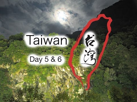 台湾 Taiwan Day 5 & 6 - Taroko Gorge
