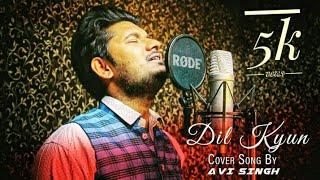 Dil Kyun Teri Ore Chala re]2021 Cover Song By[AVI SINGH](Avtar) Shakti-Astitva Ke Ehsaas Ki Sad Song