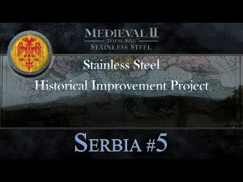 Principality of Serbia campaign Part 5 - Stainless Steel Historical Improvement Project