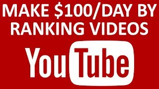 How To Make $100 Per Day By Ranking Information Videos On YouTube