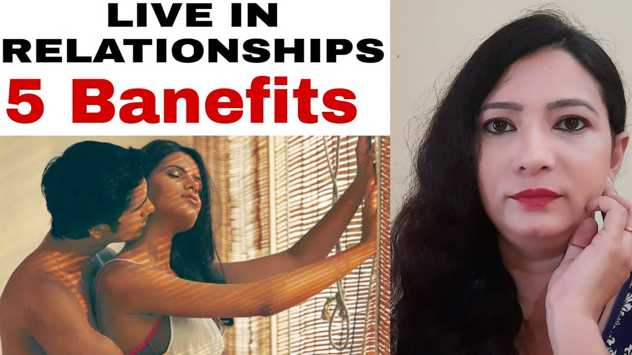 5 benefits of live in relationships || what is live in relationship || makeovergoodlooking