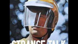 Strange Talk - Is It Real