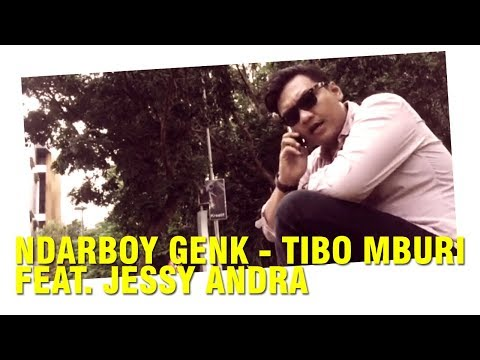 NDARBOY GENK - TIBO MBURI (ft. JESSY ANDRA) OFFICIAL VIDEO LIRIK