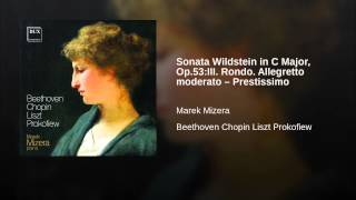 Sonata Wildstein in C Major, Op.53:III. Rondo. Allegretto moderato – Prestissimo