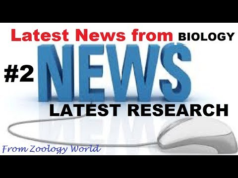 Biology News #2 |Latest News| |Latest research| |Latest Discovery|