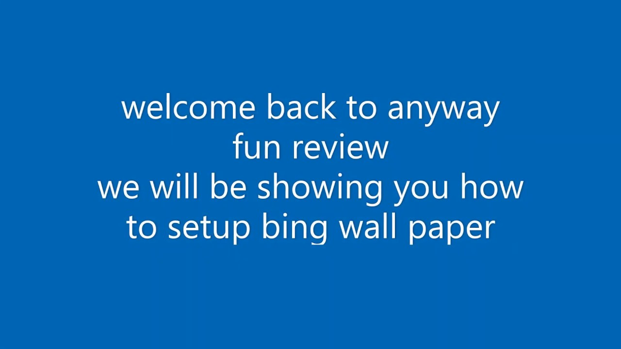 Download how to set bing wall paper on windows 10   anyway fun project