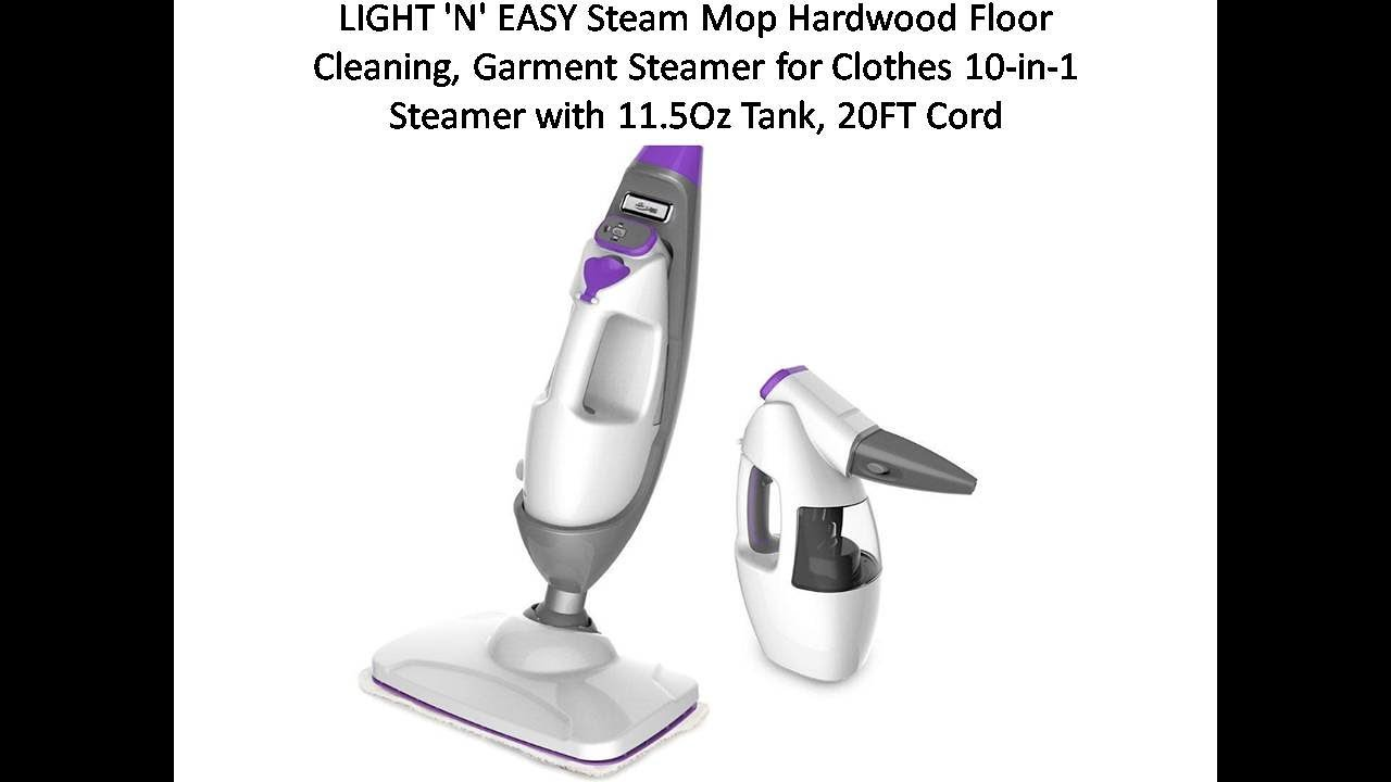 Light N Easy Steam Mop Hardwood Floor Cleaning Garment Steamer For Clothes Youtube