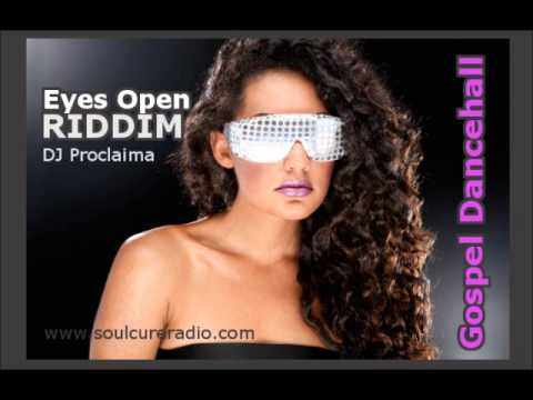 Gospel Dancehall Mix 2013 - Eyes Open Gospel Dancehall Riddim