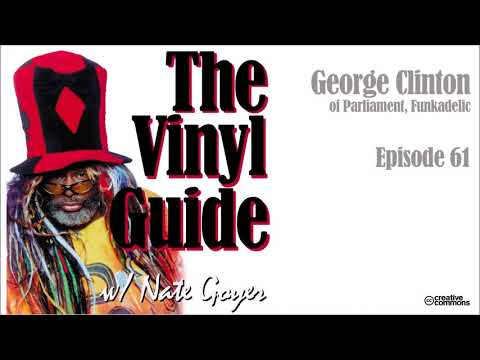Ep061 - George Clinton of Parliament, Funkadelic & more - Longform Interview - The Vinyl Guide