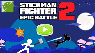 Stickman Fighter Epic Battle 2 - Android Gameplay HD