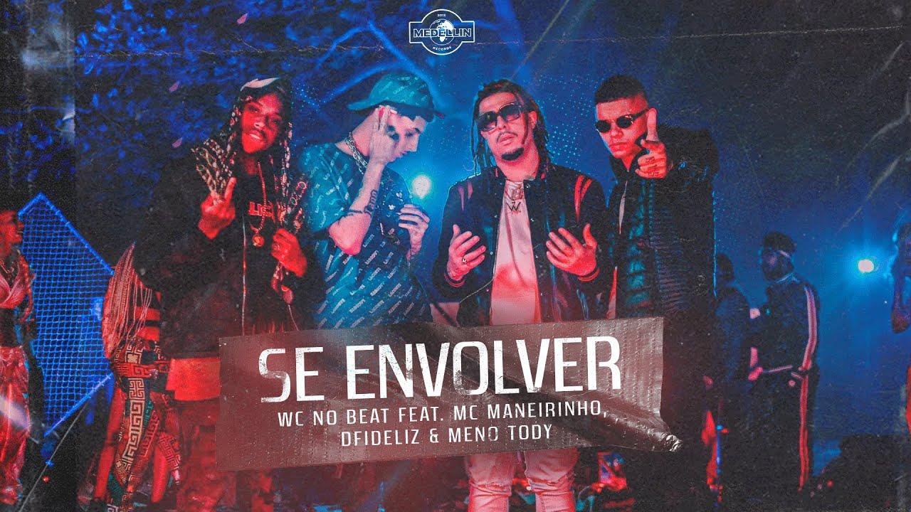 WC no Beat - SE ENVOLVER ft. Dfideliz, MC Maneirinho & Meno Tody