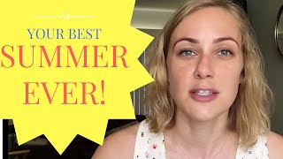 Have your BEST SUMMER EVER!