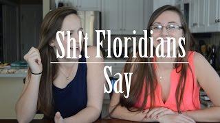 Sh!t Floridians Say