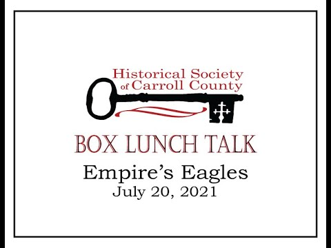 Box Lunch Talk:  Empire's Eagles July 20, 2021