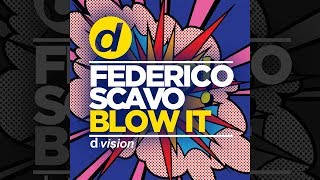 Federico Scavo - Blow It [Official]