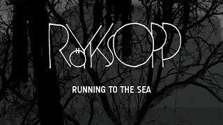 Royksopp - Running to the Sea feat. Susanne Sundfor (Pachanga Boys remix)