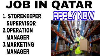 Job in Qatar | store supervisor | marketing manager | operation manager | Qatar vacancy | employment