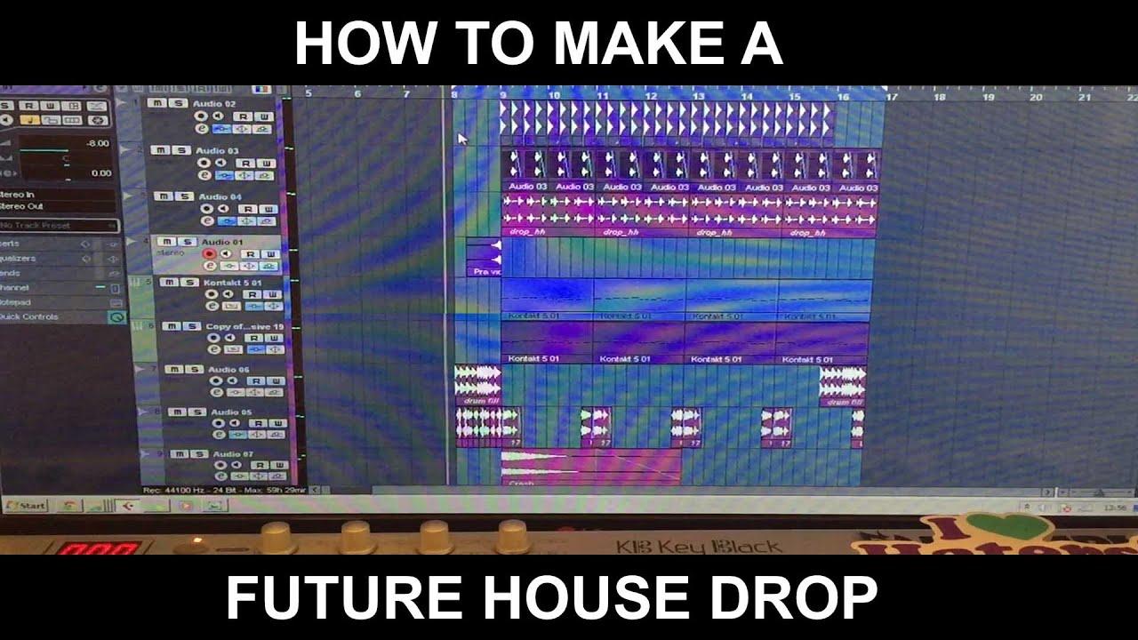 How To Make A Future House Drop Youtube