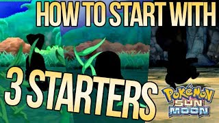 How to Get 3 Starters in Pokemon Sun & Moon!