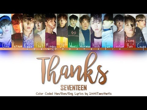 SEVENTEEN (세븐틴) - Thanks (고맙다) Color Coded Han/Rom/Eng Lyrics