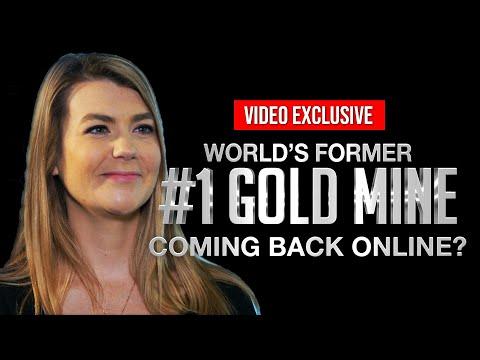 World's Former #1 Gold Mine Coming Back Online?