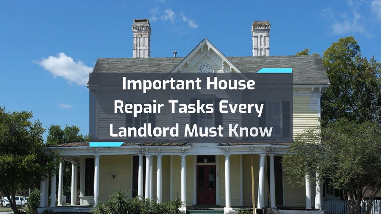 Important House Repair Tasks Every Landlord Must Know