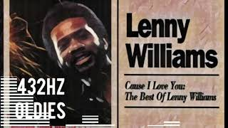 Cause i love you - Lenny Williams 432Hz