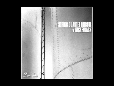 The String Quartet Tribute to Nickelback - Someday