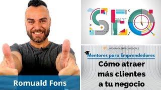 Cómo atraer más clientes a tu negocio, con Romuald Fons - MPE019 - Mentores para Emprendedores