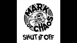 Mark of Chaos - Shut It Off (Demo)