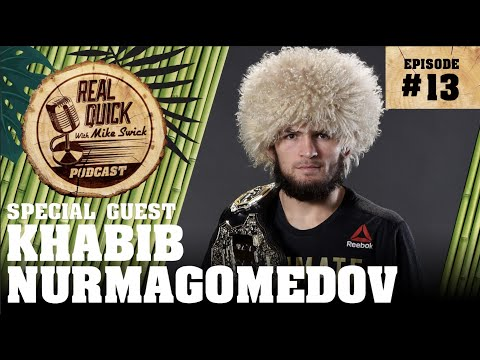 EP #13: Khabib Nurmagomedov - The Real Quick With Mike Swick Podcast