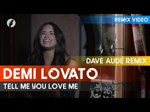 [Premiere] Demi Lovato - Tell Me You Love Me (Dave Audé Video Edit)