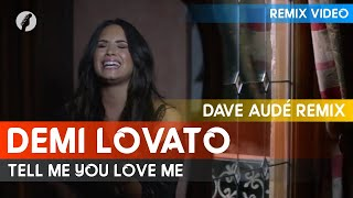 [Premiere] Demi Lovato - Tell Me You Love Me (Dave Audé Video Edit)